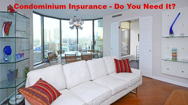 Do Condo Owners Need Insurance?
